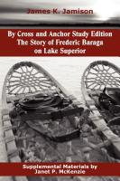 Image for By Cross and Anchor Study Edition: The Story of Frederic Baraga on Lake Superior